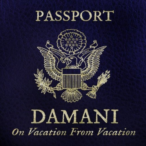 DAMANI On Vacation From Vacation