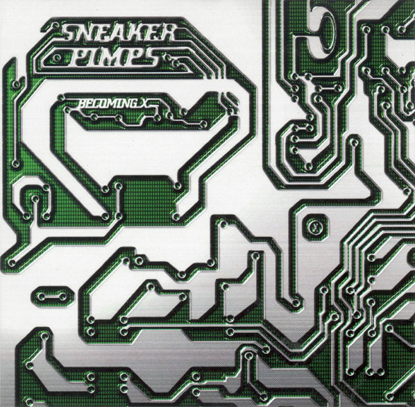 Sneaker Pimps/Becoming X