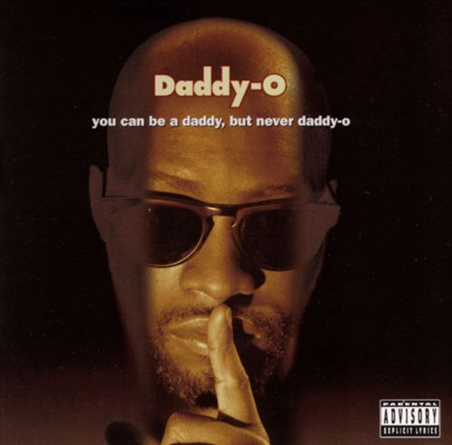 Daddy-O /You Can Be A Daddy, But Never Daddy-O