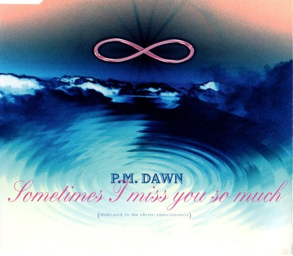 P.M. Dawn ‎– Sometimes I Miss You So Much (Dedicated To The Christ Conciousness)