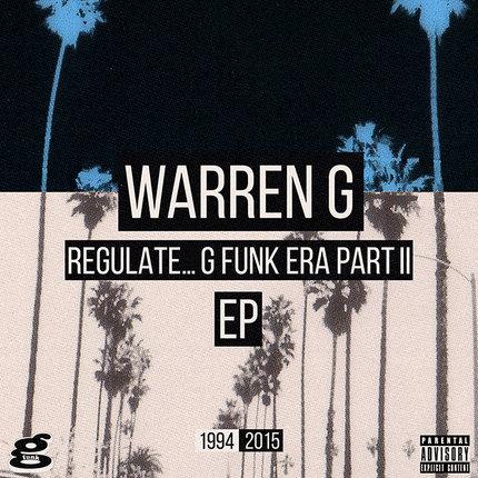 Warren G / Regulate… G Funk Era Part II EP