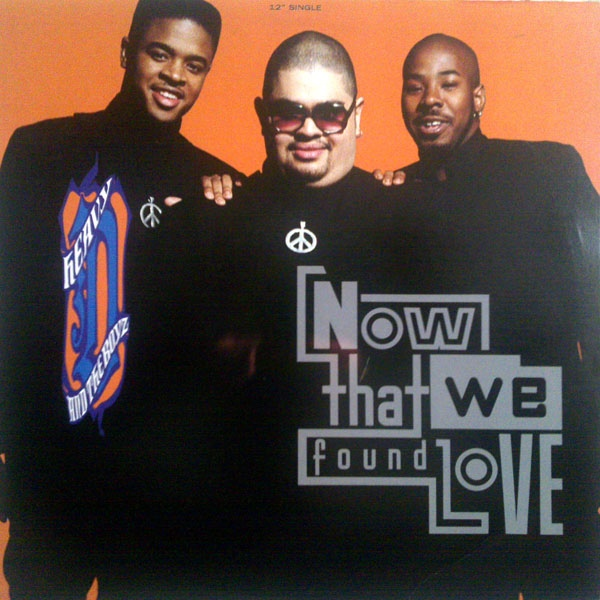 Heavy D & The Boyz / Now That We Found Love