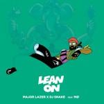 Major Lazer/Lean On (feat. MØ & DJ Snake)