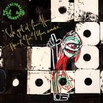 A Tribe Called Quest/We Got It From Here... Thank You 4 Your Service